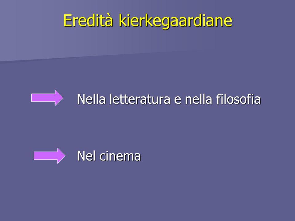 Eredità kierkegaardiane Nella letteratura e nella filosofia Nel cinema