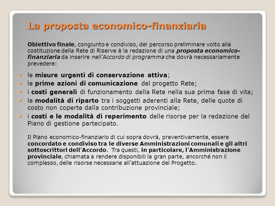 La proposta economico-finanziaria Obiettivo finale, congiunto e condiviso, del percorso preliminare volto alla costituzione della Rete di Riserve è la