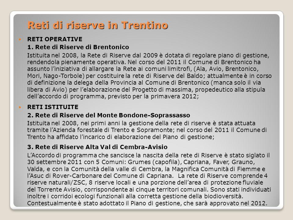 Reti di riserve in Trentino RETI OPERATIVE 1. Rete di Riserve di Brentonico Istituita nel 2008, la Rete di Riserve dal 2009 è dotata di regolare piano