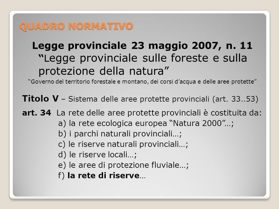 QUADRO NORMATIVO Legge provinciale 23 maggio 2007, n. 11L egge provinciale sulle foreste e sulla protezione della natura Governo del territorio forest