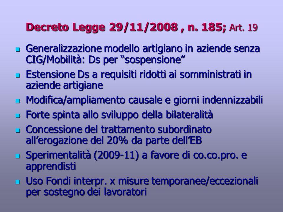 Decreto Legge 29/11/2008, n. 185; Art. 19 Generalizzazione modello artigiano in aziende senza CIG/Mobilità: Ds per sospensione Generalizzazione modell