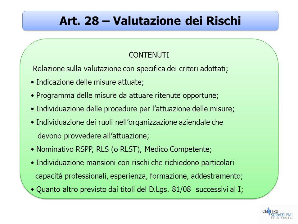 Art. 28 – Valutazione dei Rischi CONTENUTI Relazione sulla valutazione con specifica dei criteri adottati; Indicazione delle misure attuate; Programma