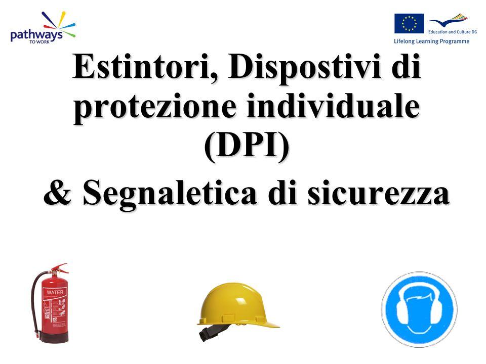Estintori, Dispostivi di protezione individuale (DPI) & Segnaletica di sicurezza
