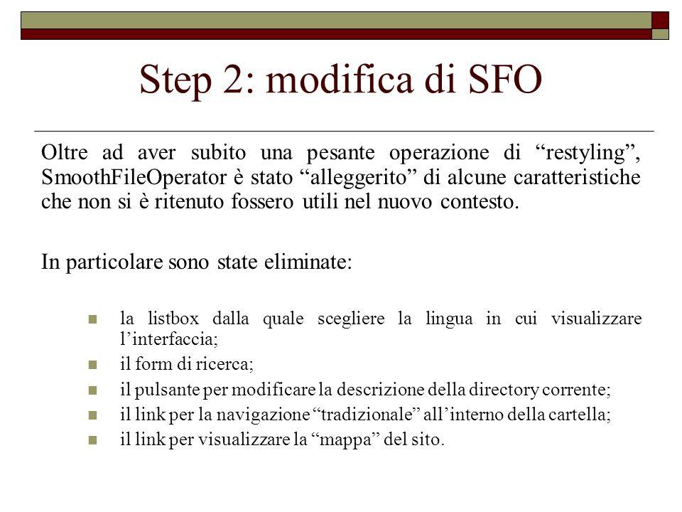 Step 2: modifica di SFO Oltre ad aver subito una pesante operazione di restyling, SmoothFileOperator è stato alleggerito di alcune caratteristiche che