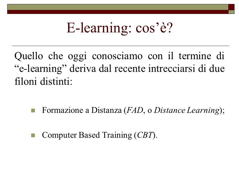 E-learning: cosè? Quello che oggi conosciamo con il termine di e-learning deriva dal recente intrecciarsi di due filoni distinti: Formazione a Distanz