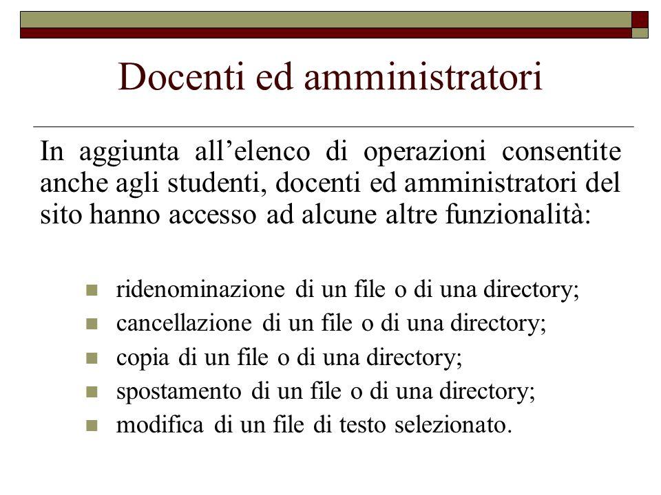 Docenti ed amministratori In aggiunta allelenco di operazioni consentite anche agli studenti, docenti ed amministratori del sito hanno accesso ad alcu