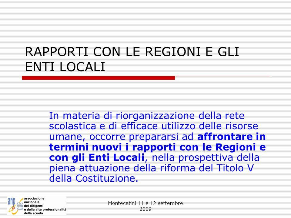 Montecatini 11 e 12 settembre 2009 RAPPORTI CON LE REGIONI E GLI ENTI LOCALI In materia di riorganizzazione della rete scolastica e di efficace utiliz