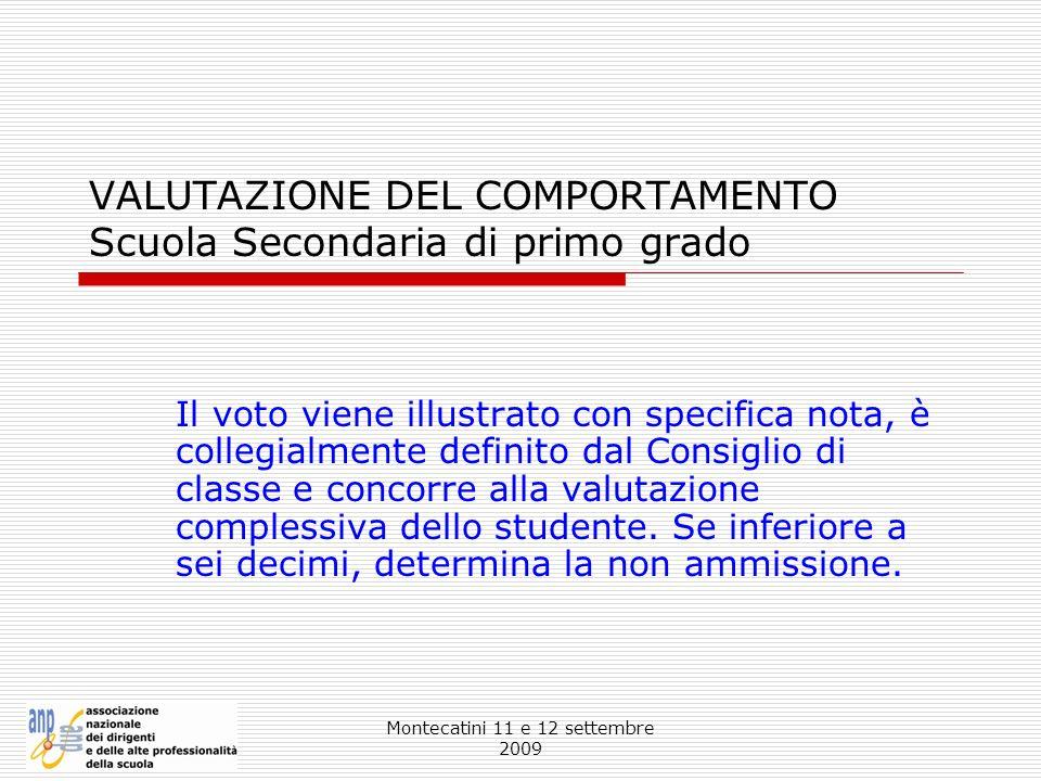 Montecatini 11 e 12 settembre 2009 VALUTAZIONE DEL COMPORTAMENTO Scuola Secondaria di primo grado Il voto viene illustrato con specifica nota, è colle