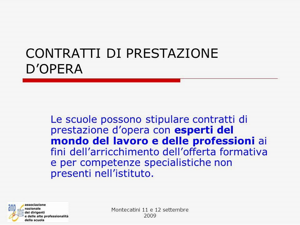 Montecatini 11 e 12 settembre 2009 CONTRATTI DI PRESTAZIONE DOPERA Le scuole possono stipulare contratti di prestazione dopera con esperti del mondo d