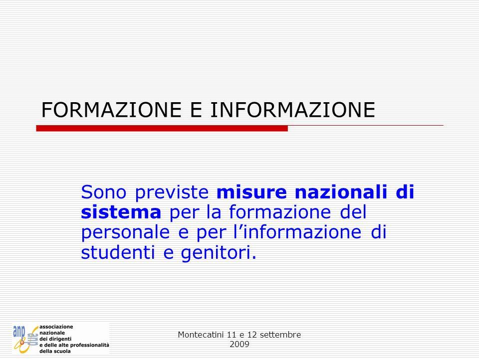Montecatini 11 e 12 settembre 2009 FORMAZIONE E INFORMAZIONE Sono previste misure nazionali di sistema per la formazione del personale e per linformaz