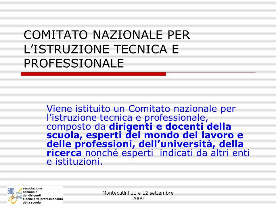 Montecatini 11 e 12 settembre 2009 COMITATO NAZIONALE PER LISTRUZIONE TECNICA E PROFESSIONALE Viene istituito un Comitato nazionale per listruzione te