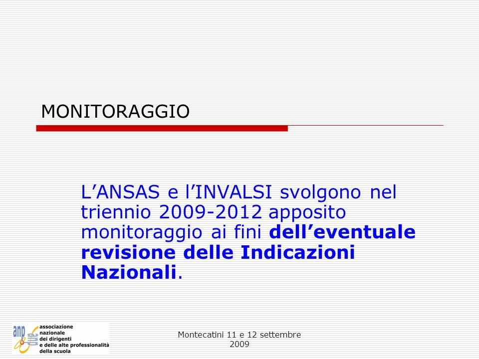 Montecatini 11 e 12 settembre 2009 MONITORAGGIO LANSAS e lINVALSI svolgono nel triennio 2009-2012 apposito monitoraggio ai fini delleventuale revision