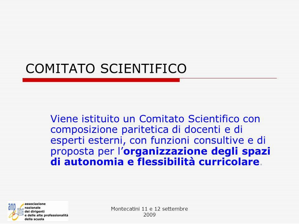 Montecatini 11 e 12 settembre 2009 COMITATO SCIENTIFICO Viene istituito un Comitato Scientifico con composizione paritetica di docenti e di esperti es