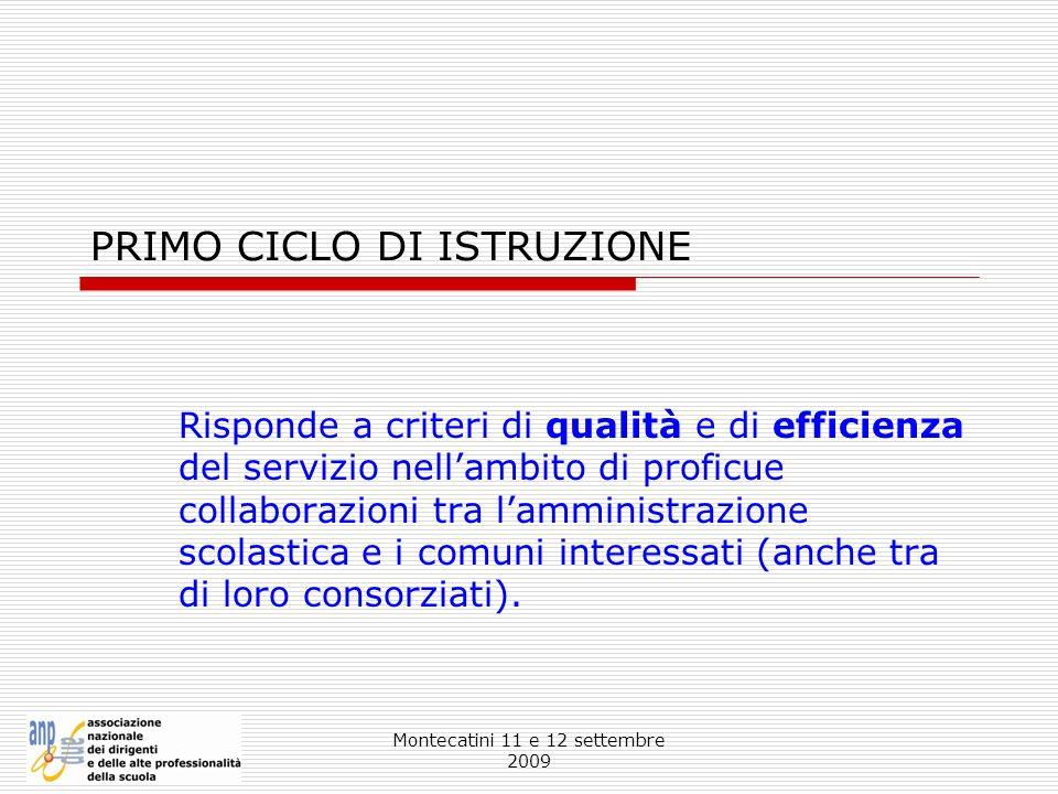 Montecatini 11 e 12 settembre 2009 PRIMO CICLO DI ISTRUZIONE Risponde a criteri di qualità e di efficienza del servizio nellambito di proficue collabo