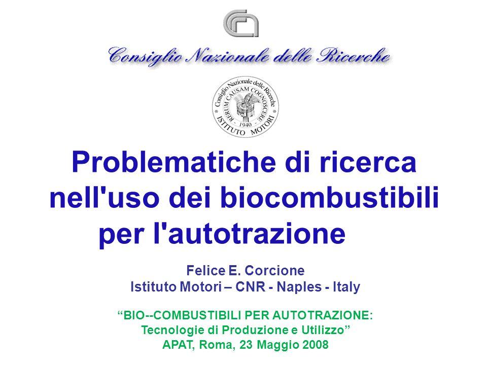 Problematiche di ricerca nell'uso dei biocombustibili per l'autotrazione Felice E. Corcione Istituto Motori – CNR - Naples - Italy BIO--COMBUSTIBILI P