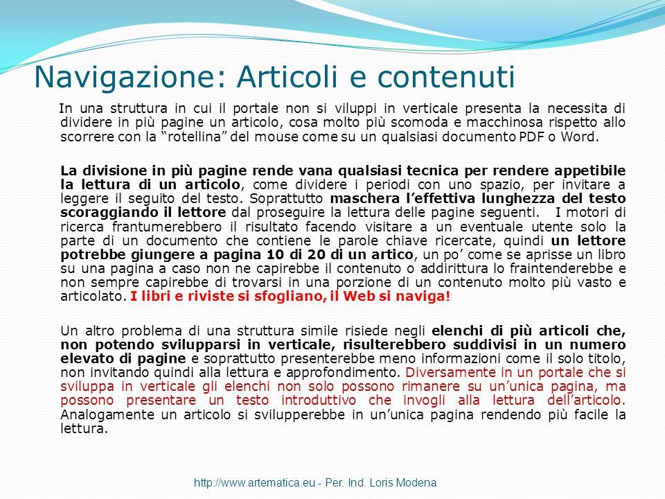 Navigazione: Articoli e contenuti In una struttura in cui il portale non si viluppi in verticale presenta la necessita di dividere in più pagine un ar