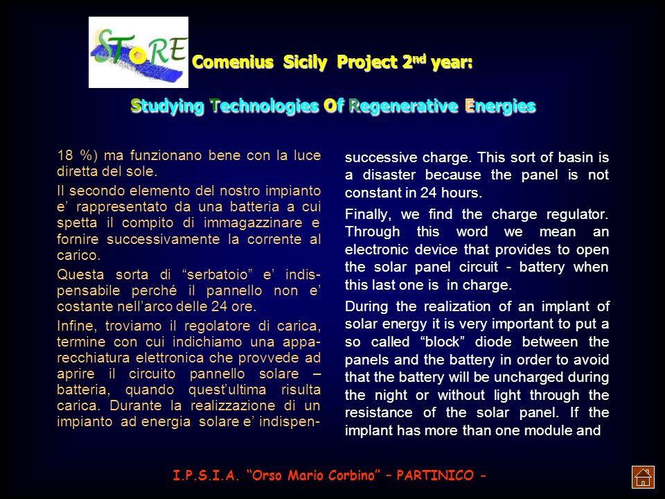 Comenius Sicily Project 2 nd year: Studying Technologies Of Regenerative Energies There are two types of solar panels: the amorphous and the crystalli