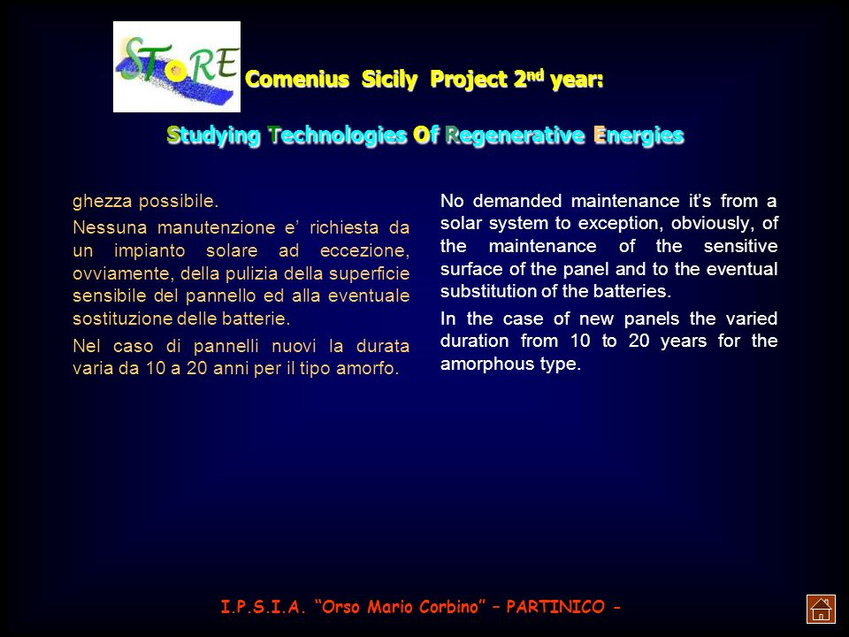 Comenius Sicily Project 2 nd year: Studying Technologies Of Regenerative Energies INSTALLATION OF THE PANELS To put the panels towards the Equator. To