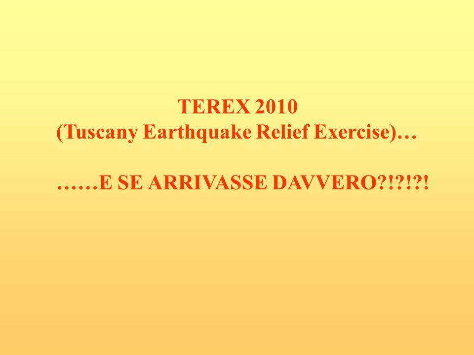 TEREX 2010 (Tuscany Earthquake Relief Exercise)… ……E SE ARRIVASSE DAVVERO?!?!?!