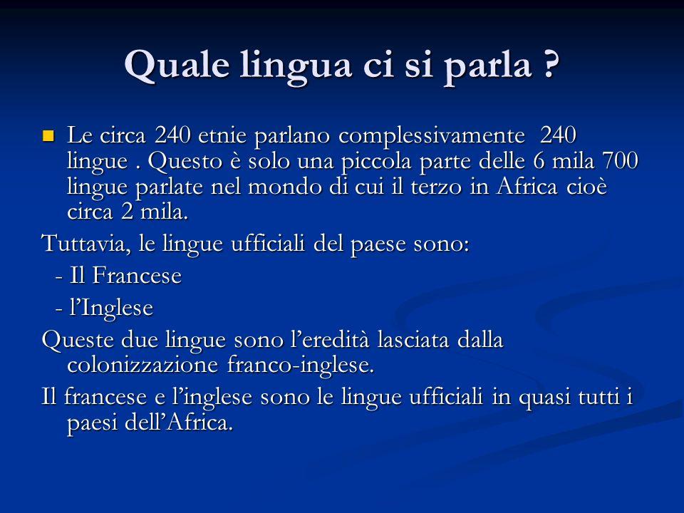 Quale lingua ci si parla ? Le circa 240 etnie parlano complessivamente 240 lingue. Questo è solo una piccola parte delle 6 mila 700 lingue parlate nel
