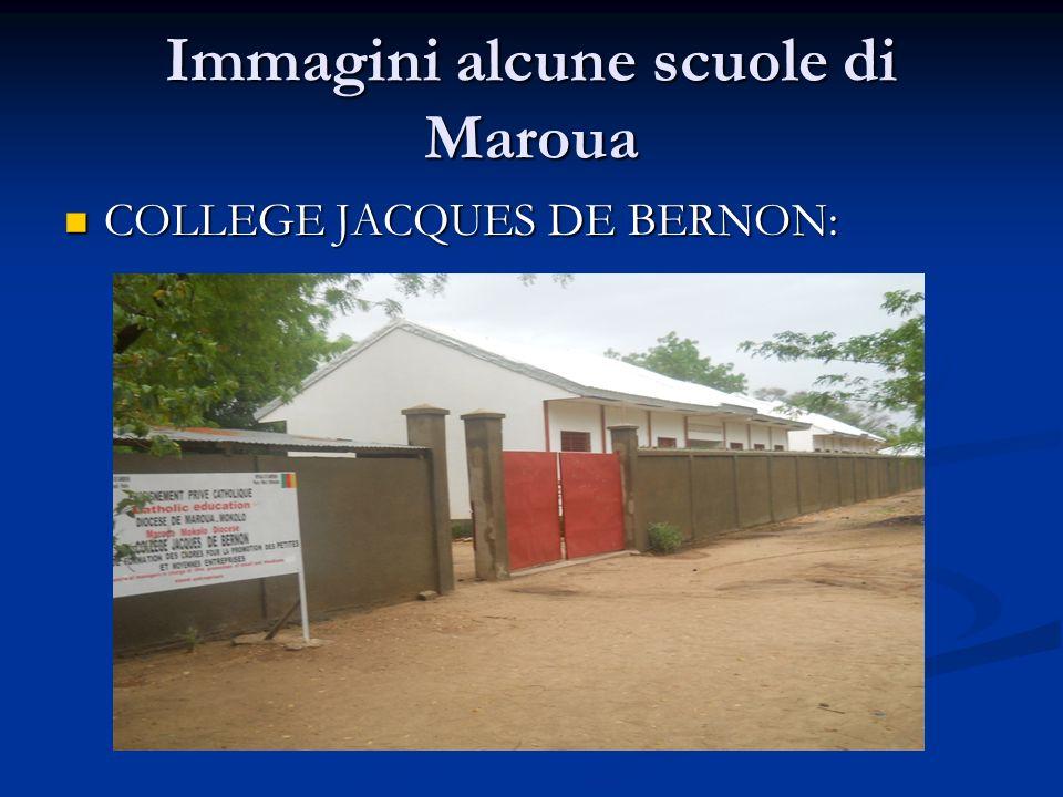 Immagini alcune scuole di Maroua COLLEGE JACQUES DE BERNON: COLLEGE JACQUES DE BERNON: