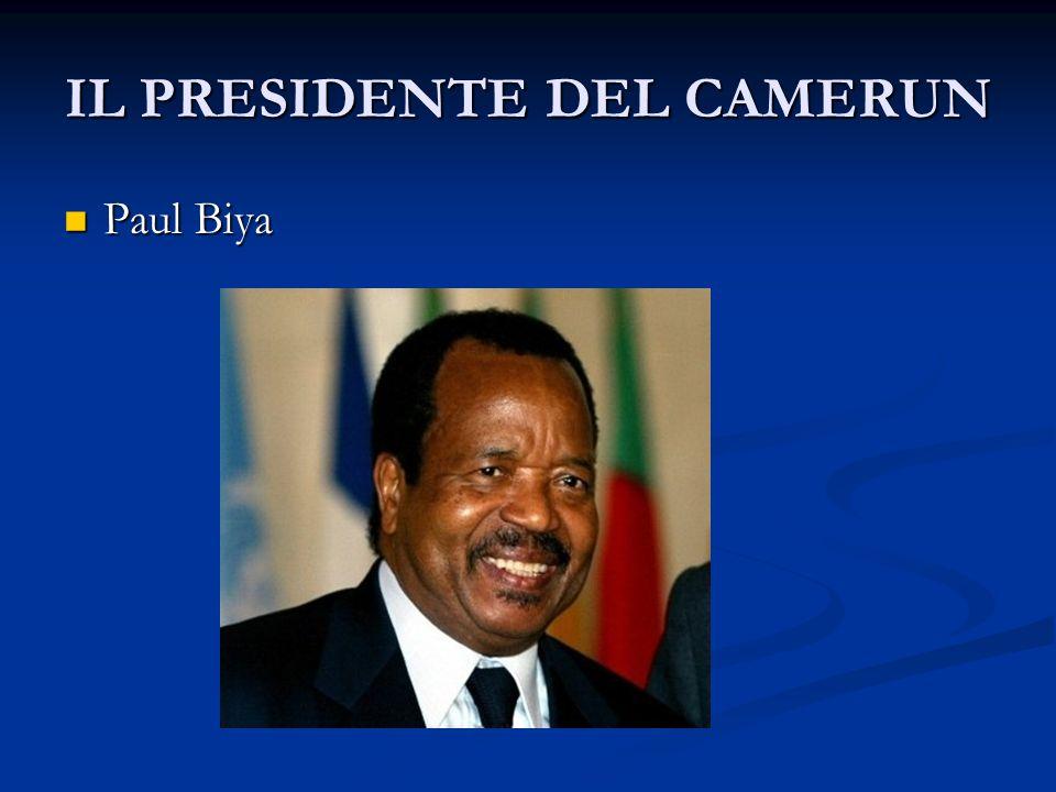 IL PRESIDENTE DEL CAMERUN Paul Biya Paul Biya