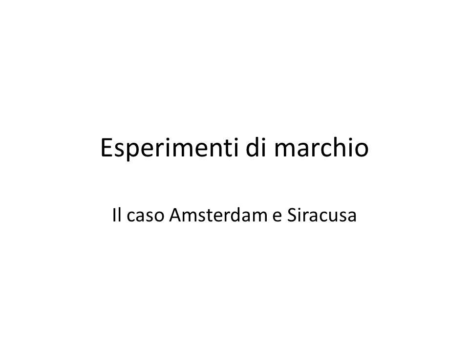 Esperimenti di marchio Il caso Amsterdam e Siracusa