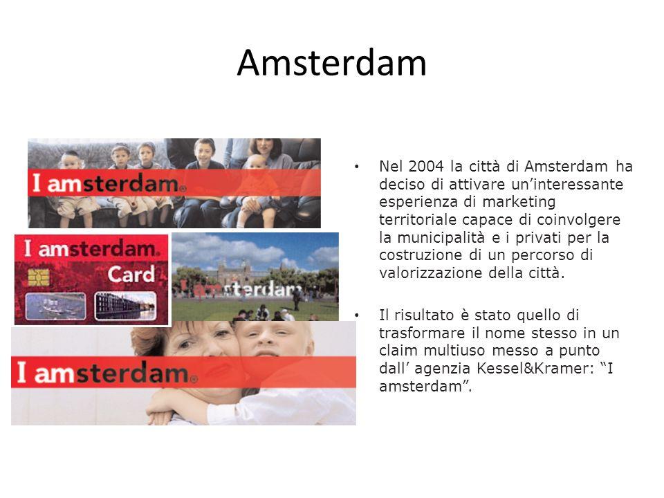Amsterdam Nel 2004 la città di Amsterdam ha deciso di attivare uninteressante esperienza di marketing territoriale capace di coinvolgere la municipali