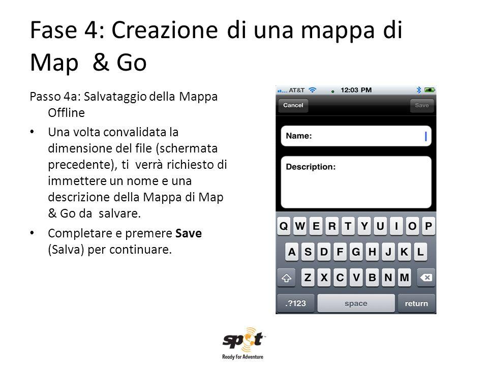 Fase 4: Creazione di una mappa di Map & Go Passo 4a: Salvataggio della Mappa Offline Una volta convalidata la dimensione del file (schermata precedent
