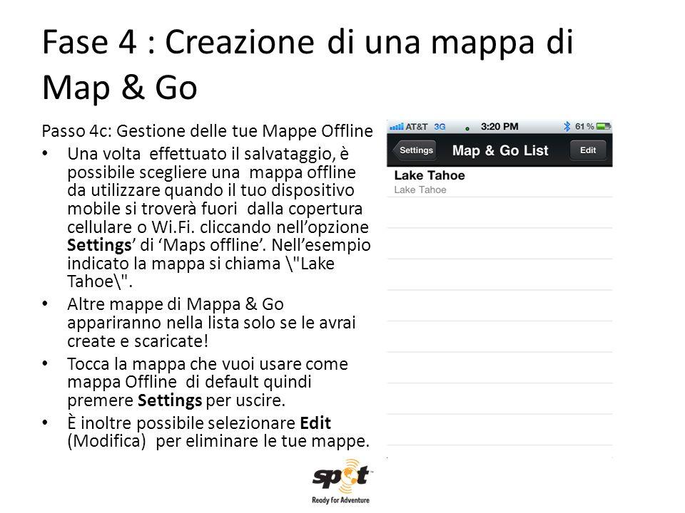 Fase 4 : Creazione di una mappa di Map & Go Passo 4c: Gestione delle tue Mappe Offline Una volta effettuato il salvataggio, è possibile scegliere una