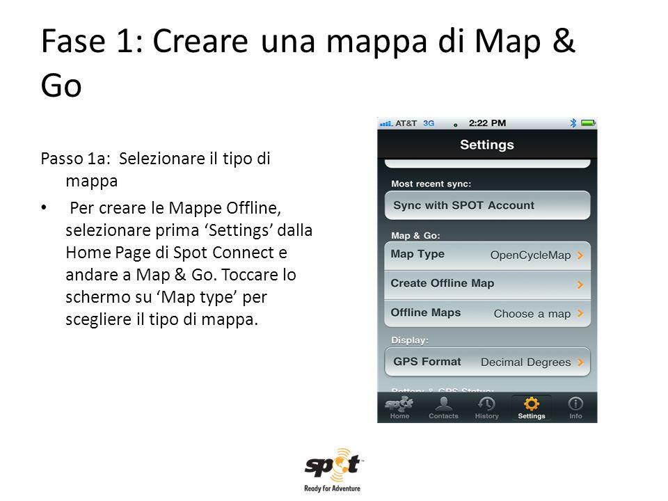 Fase 1: Creare una mappa di Map & Go Passo 1a: Selezionare il tipo di mappa Per creare le Mappe Offline, selezionare prima Settings dalla Home Page di