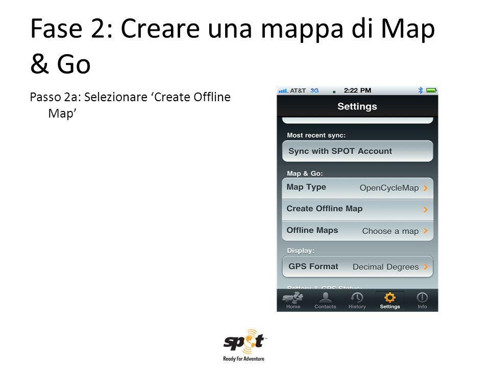 Fase 2: Creare una mappa di Map & Go Passo 2a: Selezionare Create Offline Map