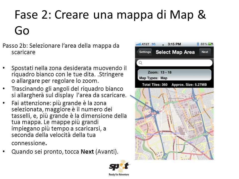 Fase 2: Creare una mappa di Map & Go Passo 2b: Selezionare larea della mappa da scaricare Spostati nella zona desiderata muovendo il riquadro bianco c