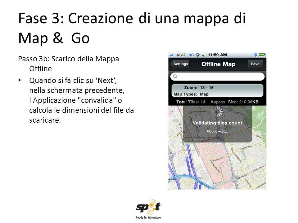 Fase 3: Creazione di una mappa di Map & Go Passo 3b: Scarico della Mappa Offline Quando si fa clic su Next, nella schermata precedente, l'Applicazione