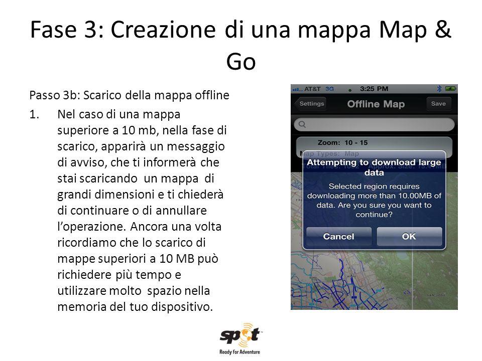 Fase 3: Creazione di una mappa Map & Go Passo 3b: Scarico della mappa offline 1.Nel caso di una mappa superiore a 10 mb, nella fase di scarico, appari