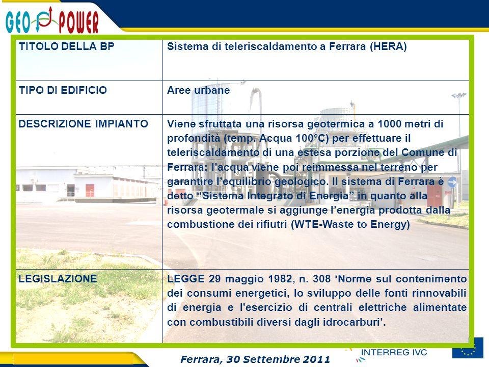 > GEO.POWER Inception meeting 21 TITOLO DELLA BPSistema di teleriscaldamento a Ferrara (HERA) TIPO DI EDIFICIOAree urbane DESCRIZIONE IMPIANTO Viene s