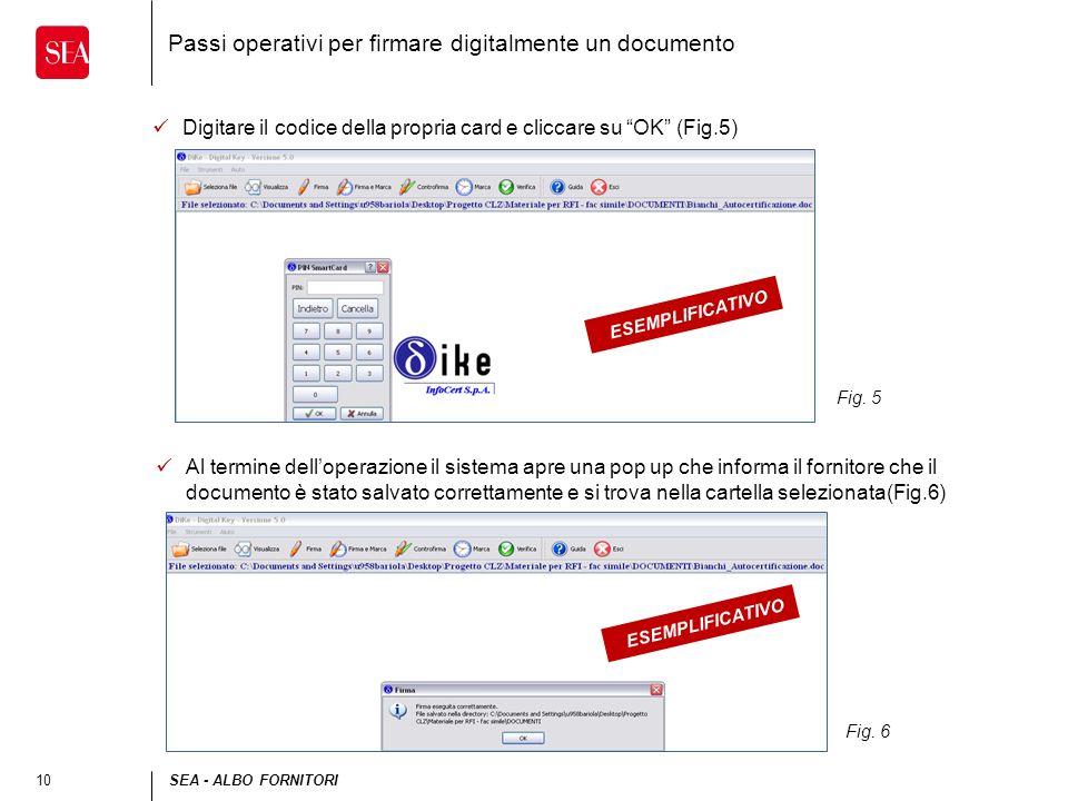 10SEA - ALBO FORNITORI Passi operativi per firmare digitalmente un documento Digitare il codice della propria card e cliccare su OK (Fig.5) Fig. 5 Fig