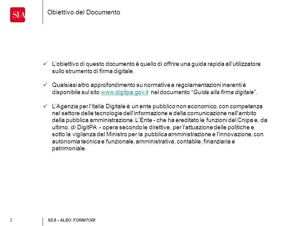 2SEA - ALBO FORNITORI Obiettivo del Documento Lobiettivo di questo documento è quello di offrire una guida rapida allutilizzatore sullo strumento di f