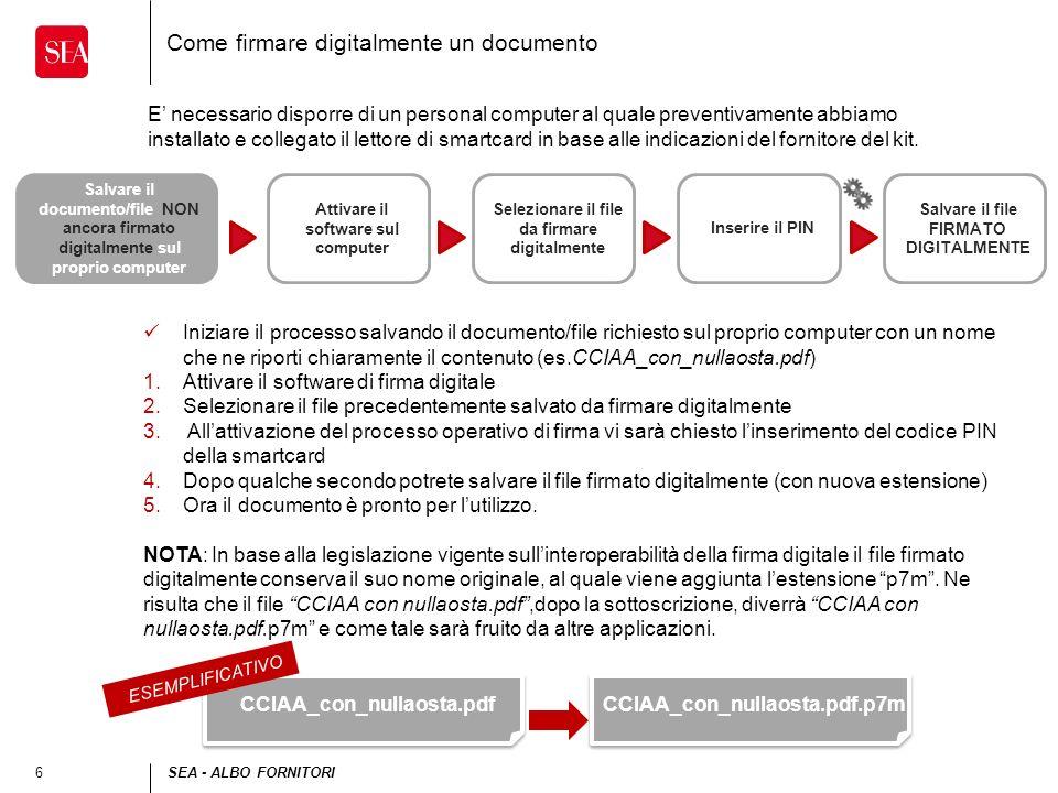 6SEA - ALBO FORNITORI Iniziare il processo salvando il documento/file richiesto sul proprio computer con un nome che ne riporti chiaramente il contenu