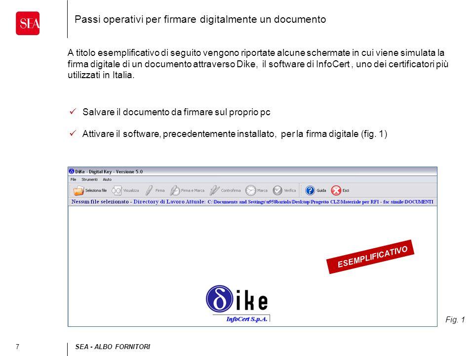 7SEA - ALBO FORNITORI Passi operativi per firmare digitalmente un documento A titolo esemplificativo di seguito vengono riportate alcune schermate in