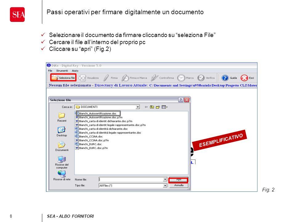 8SEA - ALBO FORNITORI Passi operativi per firmare digitalmente un documento Selezionare il documento da firmare cliccando su seleziona File Cercare il
