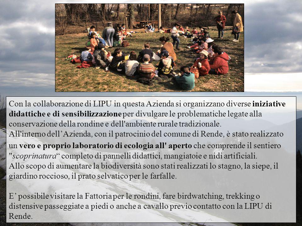 Con la collaborazione di LIPU in questa Azienda si organizzano diverse iniziative didattiche e di sensibilizzazione per divulgare le problematiche leg