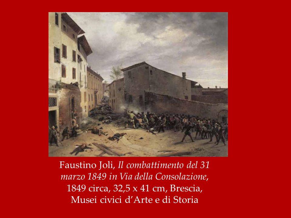 Faustino Joli, Il combattimento del 31 marzo 1849 in Via della Consolazione, 1849 circa, 32,5 x 41 cm, Brescia, Musei civici dArte e di Storia