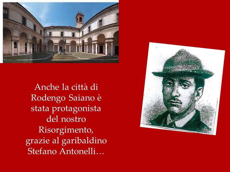 Anche la città di Rodengo Saiano è stata protagonista del nostro Risorgimento, grazie al garibaldino Stefano Antonelli…