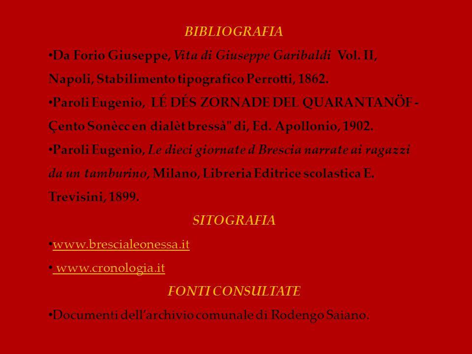 BIBLIOGRAFIA Da Forio Giuseppe, Vita di Giuseppe Garibaldi Vol. II, Napoli, Stabilimento tipografico Perrotti, 1862. Paroli Eugenio, LÉ DÉS ZORNADE DE