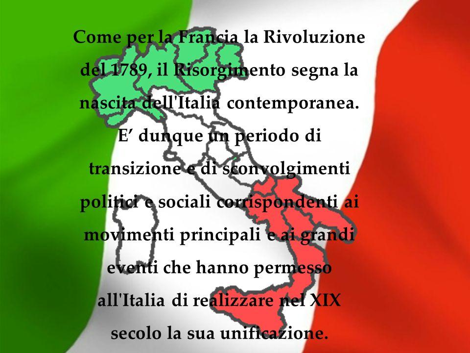 Come per la Francia la Rivoluzione del 1789, il Risorgimento segna la nascita dell'Italia contemporanea. E dunque un periodo di transizione e di sconv