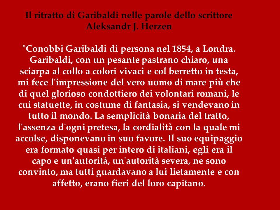 Il ritratto di Garibaldi nelle parole dello scrittore Aleksandr J. Herzen