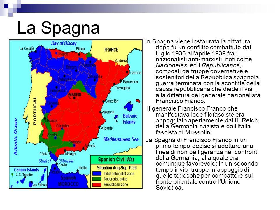 La Spagna In Spagna viene instaurata la dittatura dopo fu un conflitto combattuto dal luglio 1936 all'aprile 1939 fra i nazionalisti anti-marxisti, no