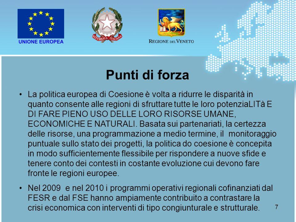 7 La politica europea di Coesione è volta a ridurre le disparità in quanto consente alle regioni di sfruttare tutte le loro potenziaLITà E DI FARE PIE