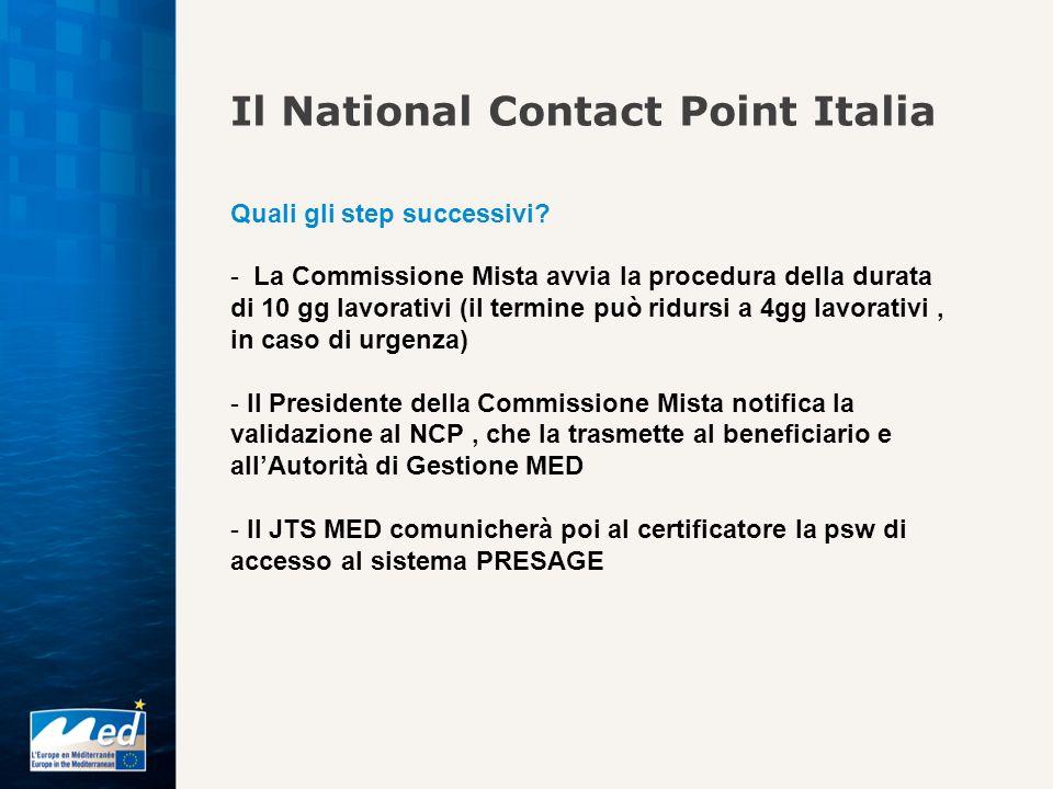 Il National Contact Point Italia Quali gli step successivi? - La Commissione Mista avvia la procedura della durata di 10 gg lavorativi (il termine può